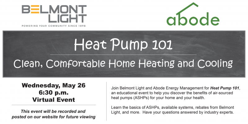 Join Belmont Light and Abode Energy Management for a webinar to explore heat pump technologies for your home.